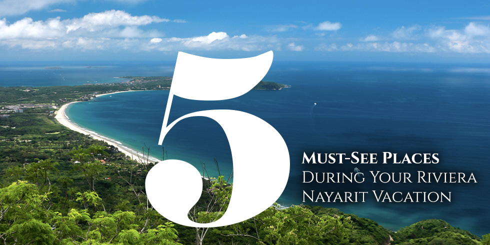 Five Must-See Places During Your Riviera Nayarit Vacation